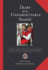 Diary of an Unforgettable Season - 2006 Ohio State Buckeyes ebook by Steve Snapp
