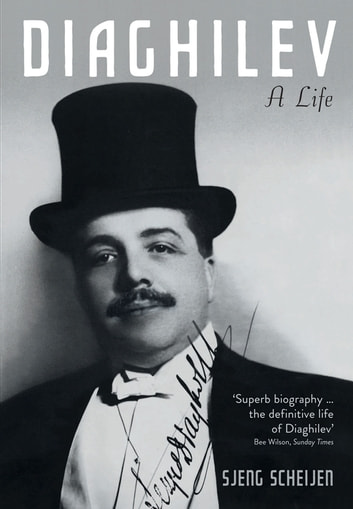 Diaghilev - A Life ebook by Sjeng Scheijen