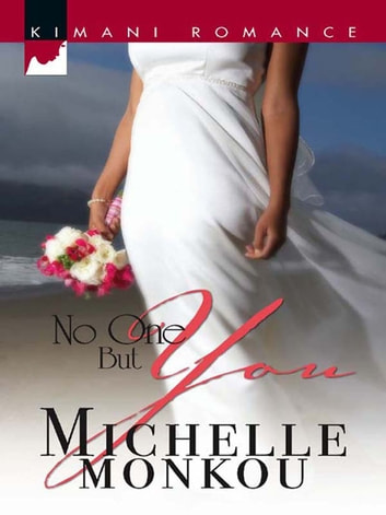 No One But You (Mills & Boon Kimani) ebook by Michelle Monkou