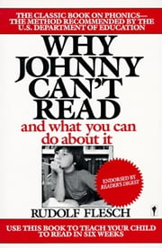 Why Johnny Can't Read? - And What You Can Do About It ebook by Rudolf Flesch