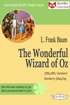 The Wonderful Wizard of Oz (ESL/EFL Version) ebook by Qiliang Feng