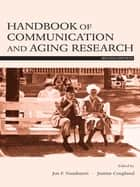 Handbook of Communication and Aging Research ebook by Jon F. Nussbaum, Justine Coupland