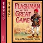 Flashman in the Great Game (The Flashman Papers, Book 8) audiobook by