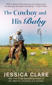 The Cowboy and His Baby ebook by Jessica Clare