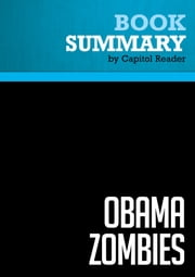 Summary of Obama Zombies: How the Liberal Machine Brainwashed My Generation - Jason Mattera ebook by Capitol Reader