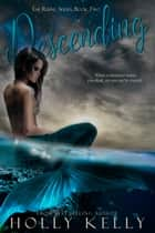 Descending ebook by Holly Kelly