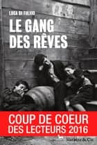 Le gang des rêves ebook by Luca di Fulvio,Elsa Damien