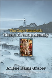 The Cape Elizabeth Ocean Avenue Society ebook by Arlene Rains Graber