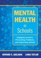 Mental Health in Schools ebook by Howard S. Adelman,Dr. Linda Taylor