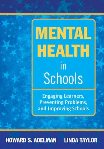 Mental Health in Schools - Engaging Learners, Preventing Problems, and Improving Schools ebook by