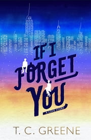 If I Forget You ebook by T. C. Greene