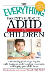 The Everything Parents' Guide to ADHD in Children ebook by Jacobs, Carole