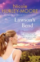 Lawson's Bend ebook by Nicole Hurley-Moore