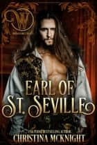Earl of St. Seville - Wicked Regency Romance ebook by Christina McKnight, Wicked Earls' Club