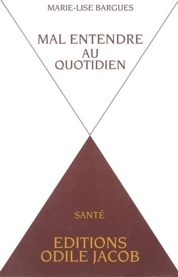Mal-entendre au quotidien ebook by Marie-Lise Bargues