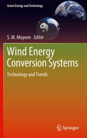 Wind Energy Conversion Systems - Technology and Trends ebook by S.M. Muyeen