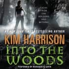 Into the Woods audiobook by Kim Harrison