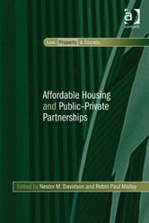 Affordable Housing and Public-Private Partnerships ebook by Professor Robin Paul Malloy
