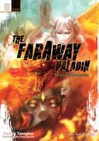The Faraway Paladin: Volume 3 Secundus - The Lord of the Rust Mountains eBook by Kanata Yanagino