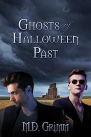 Ghosts of Halloween Past ebook by M.D. Grimm