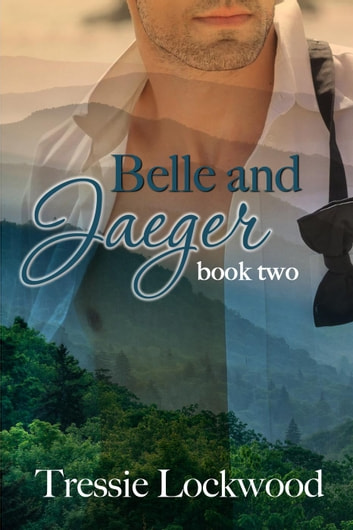 Belle and Jaeger - The Belle Series, #2 ebook by Tressie Lockwood