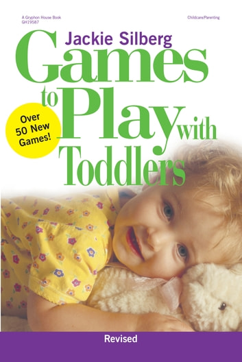 Games to Play with Toddlers, Revised ebook by Jackie Silberg