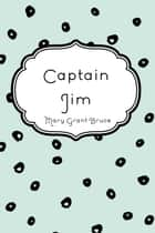Captain Jim ebook by Mary Grant Bruce