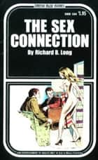 The Sex Connection ebook by Long, Richard B.