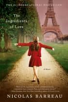 The Ingredients of Love ebook by Nicolas Barreau