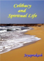Celibacy and Spiritual Life ebook by Jeyaprakash