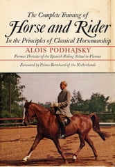 The Complete Training of Horse and Rider ebook by Alois Podhajsky