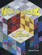 eBook Optical Illusions For Quilters ebook by Combs, Karen