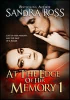 At the Edge of Her Memory 1 ebook by Sandra Ross