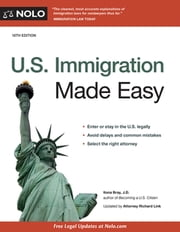 U.S. Immigration Made Easy ebook by Ilona Bray J.D.,Richard Link, Attorney