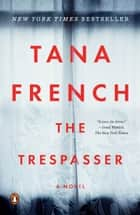The Trespasser - A Novel eBook by Tana French