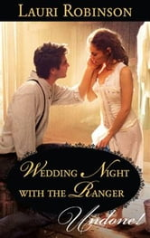 Wedding Night With the Ranger ebook by Lauri Robinson