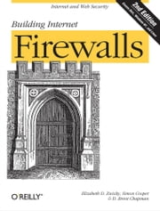 Building Internet Firewalls - Internet and Web Security ebook by Elizabeth D. Zwicky, Simon Cooper, D. Brent Chapman