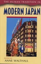 The Human Tradition in Modern Japan ebook by Anne Walthall