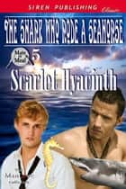 The Shark Who Rode a Seahorse ebook by Scarlet Hyacinth