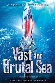 The Vast and Brutal Sea - A Vicious Deep novel ebook by Zoraida Cordova