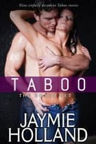 Taboo: The Box Set ebook by Jaymie Holland,Cheyenne McCray