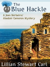 The Blue Hackle: A Jean Fairbairn/Alasdair Cameron Mystery - A Jean Fairbairn/Alasdair Cameron Mystery ebook by Lillian Stewart Carl