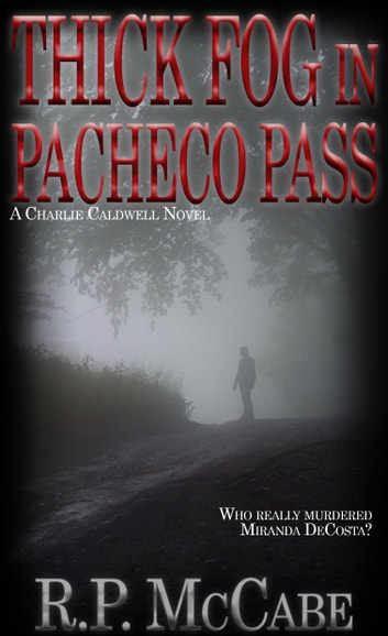 Thick Fog In Pacheco Pass ebook by R.P. McCabe