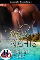 Belize Nights ebook by Jocelyn Dex