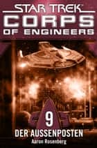 Star Trek - Corps of Engineers 09: Der Außenposten ebook by Aaron Rosenberg, Susanne Picard