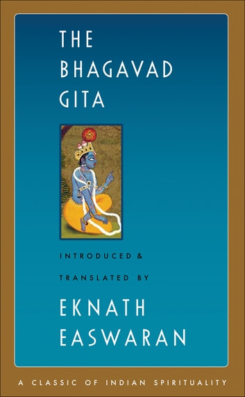 The Bhagavad Gita ebook by Eknath Easwaran
