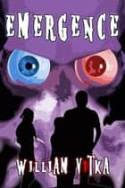 Emergence ebook by William Vitka