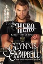 My Hero ebook by Glynnis Campbell