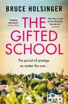 The Gifted School - 'Snapping with tension' Shari Lapena ebook by Bruce Holsinger