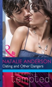 Dating and Other Dangers (Mills & Boon Modern Heat) ebook by Natalie Anderson